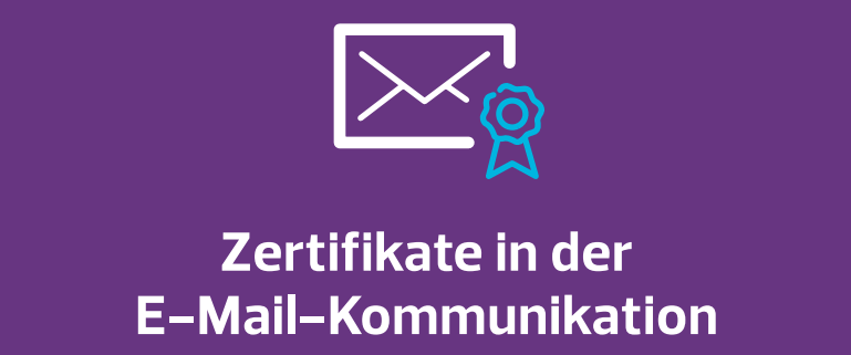 Zertifikate in der E-Mail-Kommunikation